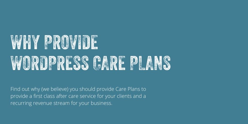 Why provide WordPress Care Plans